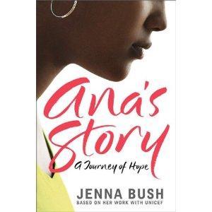 Ana's Story by Jenna Bush