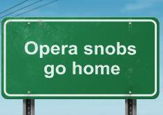 no time for opera snobs