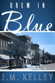 Announcing J.M. Kelley's Digital Novel, Drew In Blue