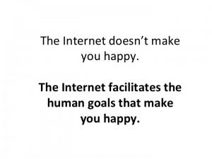 From the SxSW Panel: Does the Internet Make You Happy?