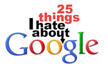 25 Things I Hate About Google, Revisited 5 Years Later