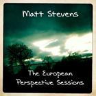 Matt Stevens: The European Perspective Sessions