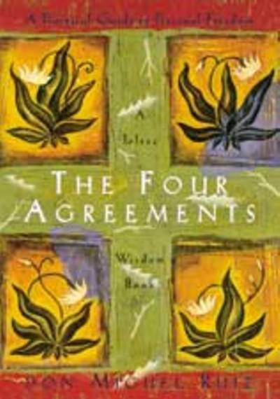 The Four Agreements, from a Toltec Wisdom Book