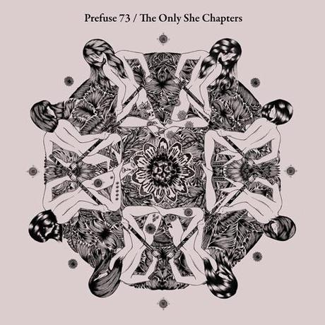 New album from Prefuse 73 - The Only She Chapters