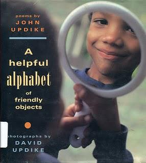JOHN UPDIKE: A HELPFUL ALPHABET OF FRIENDLY OBJECTS