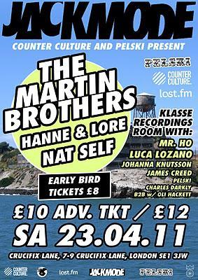 Sat 23rd April: Jackmode vs Pelski w/ The Martin Brothers, Hanne & Lore, Mr Ho, Nat Self...