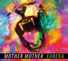 Mother Mother: Eureka