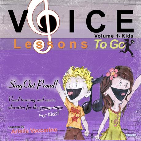 Voice Lessons To Go for KIDS!- v.1 Sing Out Proud!