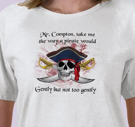 Mr. Compton Take Me The Way A Pirate Would….