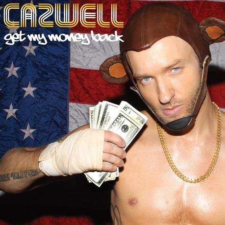 New single from Cazwell - Get My Money Back