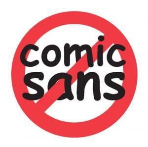 Rule #40 – Comic Sans Sucks