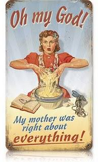 Mom Was Always Right  .... (Usually) : )  Happy Mother's Day