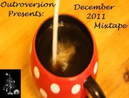Outroversion's December 2011 Mixtape