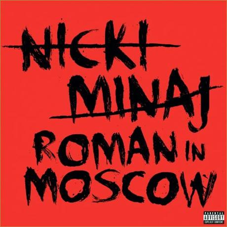 Nicki Minaj Roman In Moscow