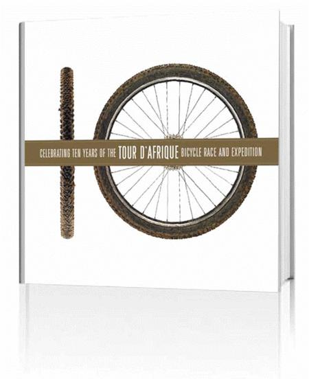 Book Review: 10: Celebrating Ten Years of the Tour d'Afrique Bicycle Race and Expedition