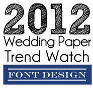 2012 Wedding Paper Trend Watch #3: Font Design