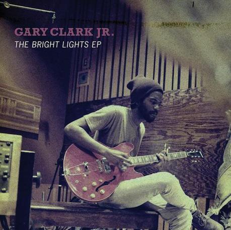 gary clark jr bright lights cover art TOP 15 EPS/7 OF 2011