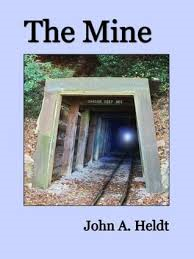 THE MINE BY JOHN A. HELDT- REVIEW + AUTHOR INTERVIEW