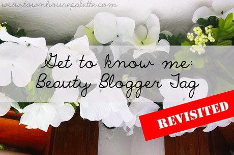 Get To Know Me: Beauty Bloggers Tag...REVISITED!
