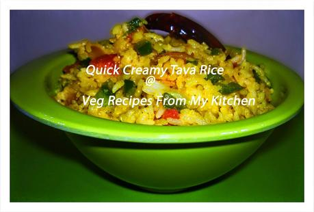 Quick Creamy Tava Rice,Veg Recipes From My Kitchen, Quick Rice Creamy , Tava, Fusion , snacks, breakfast