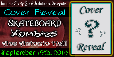Skateboard Zombies by Ace Antonio Hall: Cover Reveal With Excerpt