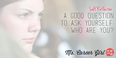 A Good Question to Ask Yourself: Who Are You?