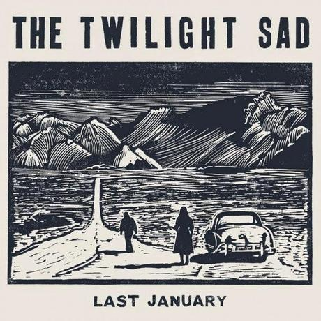 Single Review - The Twilight Sad - Last January