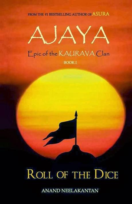 AJAYA – Roll of the Dice by Anand Neelakantan: Book Review