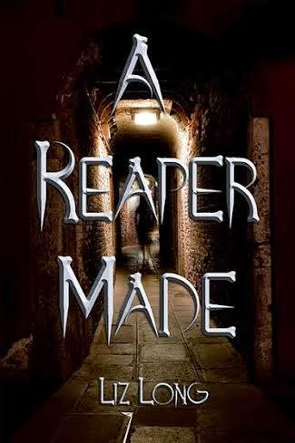 A Reaper Made - New Title by Liz Long