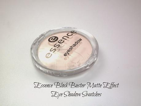 Essence Block Buster Matte Effect Eye Shadow Swatches