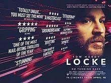 """168. British film director Steven Knight's film """"Locke"""" (2013) based on his original script/story:  Amazing script forged from what could also have been a suberb one act play with a great performance"""