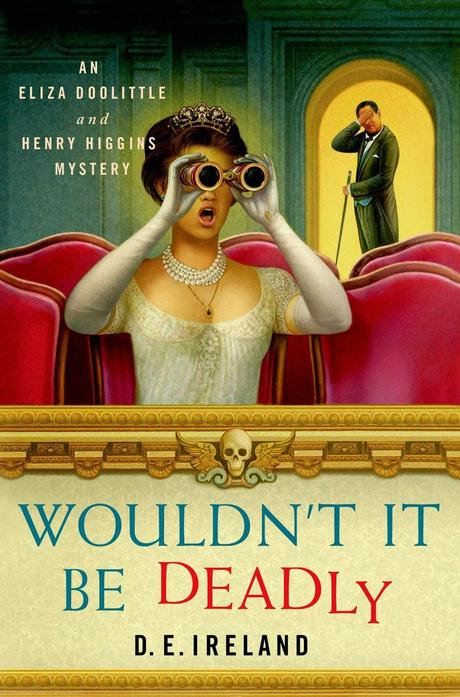 Review:  Wouldn't It Be Deadly by D.E. Ireland