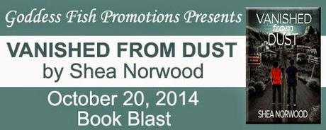 Vanished From Dust by Shea Norwood: Book Blast with Excerpt