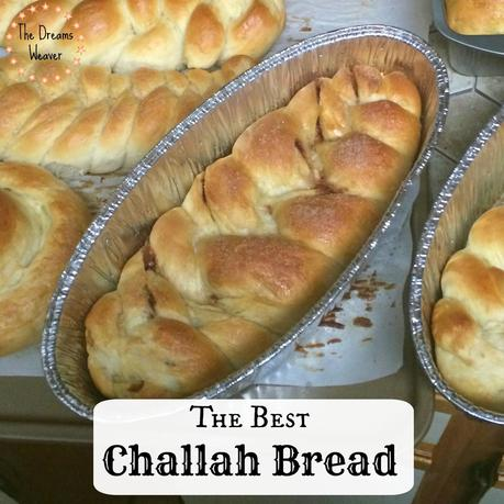 The Best Challah Bread~The Dreams Weaver
