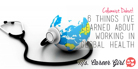 6 Things I've Learned About Working in Global Health