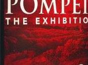 POMPEII: EXHIBITION, Vicarious Visit Ancient Roman Times