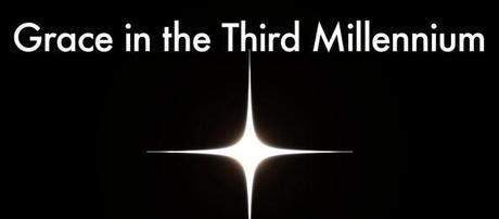 Grace in the Third Millennium