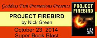 Project Firebird by Nick Green: Book Blast with Excerpt