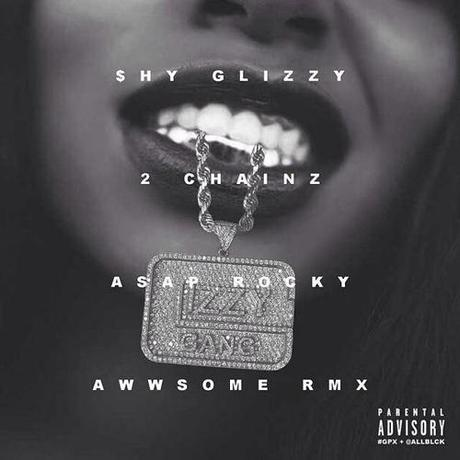 New Music:  Shy Glizzy – Awwsome (Remix) ft. 2 Chainz & ASAP Rock