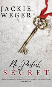 NO PERFECT SECRET BY JACKIE WEGER - FREE FOR A LIMITED TIME+ BOOK REVIEW+ SPOTLIGHT on eNovel Authors at Work