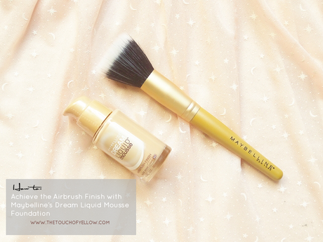 Steps & Tips to Achieve the Perfect Airbrush Finish with Maybelline's Dream Liquid Mousse Foundation