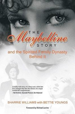 The Maybelline Story: And the Spirited Family Dynasty Behind It
