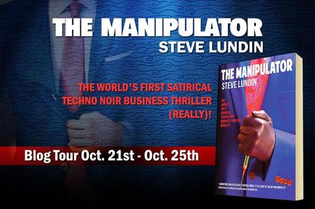 Author Interview: Steve Lundin: The Manipulator: How To Be A Celebrity Nobody