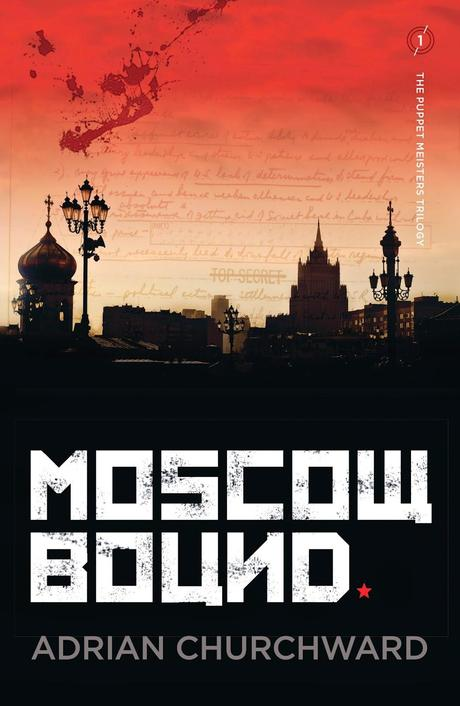 Author Interview: Adrian Churchward: Moscow Bound: First Taste of Russian Culture in His Teens