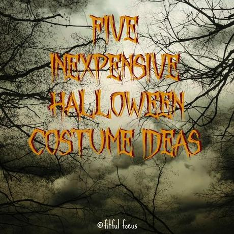 Five Inexpensive Halloween Costume Ideas