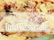 Homemade Tuna Casserole Recipe: with Jalapeno!