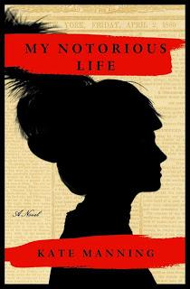 Review:  My Notorious Life by Kate Manning