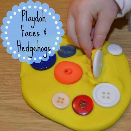 Day 32: Playdoh faces and hedgehogs