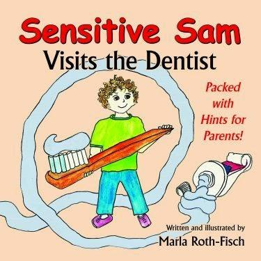 Book Review: Sensitive Sam visits the Dentist - written and illustrated by Marla Roth-Fisch