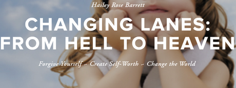 Author Interview: Hailey Rose Barrett: Changing Lanes: From Hell to Heaven: An Inspirational True Story